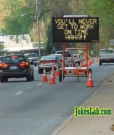 funny road sign, you will be late for sure