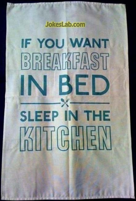 how to get breakfast in bed? sleep in the kitchen