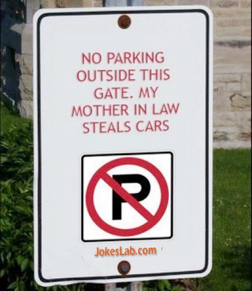 funny no parking sign, mother in law steals cars