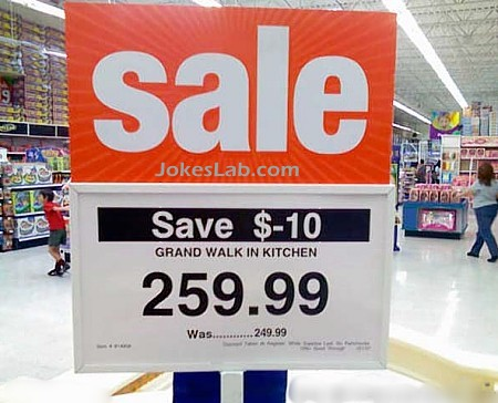 funny sale sign, grand walk in kitchen, save -410