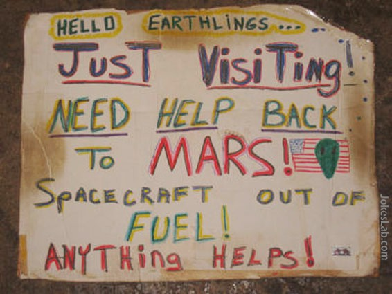 funny sign, aliens seeking help to go back to Mars