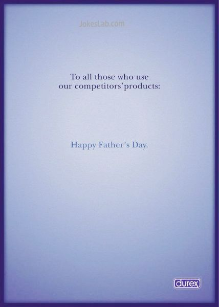 funny condom ads, happy father's day for those not using Durex