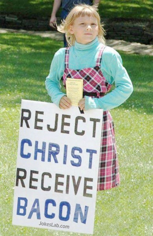 funny-girl-reject-christ-receive-bacon