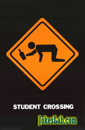 funny sign, student crossing