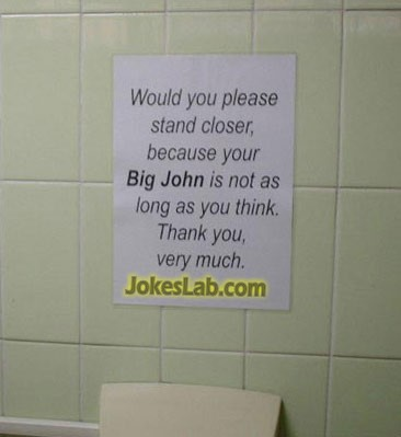 funny toilet sign, your big John is not as long as you imaged