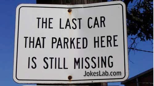 funny no parking sign, last car parked here is still missing
